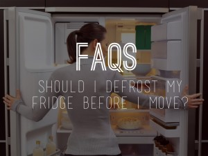 Should You Defrost Your Fridge Before You Move?